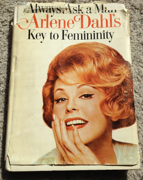 arlenedahl-always-ask-a-man-key-to-femininity